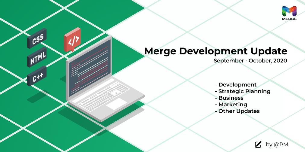 Merge Development Update October 2020